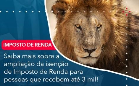 Saiba Mais Sobre A Ampliancao Da Isencao De Imposto De Renda Para Pessoas Que Recebem Ate 3 Mil - Contabilidade no Rio de Janeiro - Audit Master Contadores