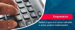 Saiba O Que E E Como Calcular O Aviso Previo Indenizado - Contabilidade no Rio de Janeiro - Audit Master Contadores