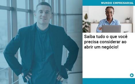 Saiba Tudo O Que Voce Precisa Considerar Ao Abrir Um Negocio - Contabilidade no Rio de Janeiro - Audit Master Contadores