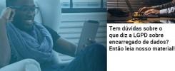 Tem Duvidas Sobre O Que Diz A Lgpd Sobre Encarregado De Dados Entao Leia Nosso Material - Contabilidade no Rio de Janeiro - Audit Master Contadores